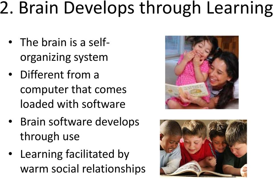 comes loaded with software Brain software develops