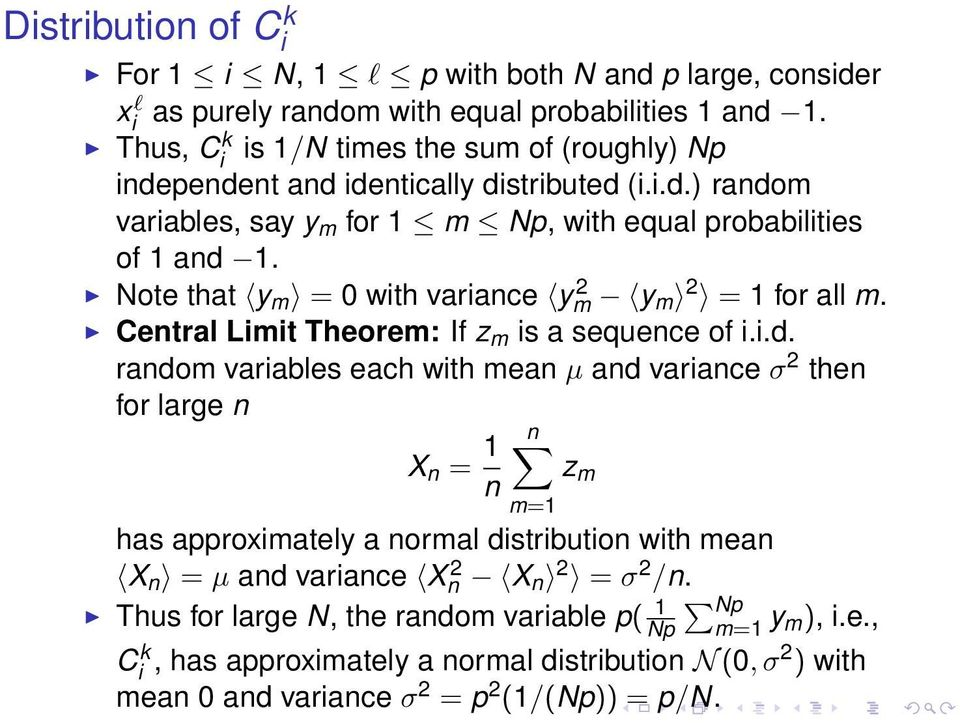 Note that y m = 0 with variance ym 2 y m 2 = 1 for all m. Central Limit Theorem: If z m is a sequence of i.i.d.