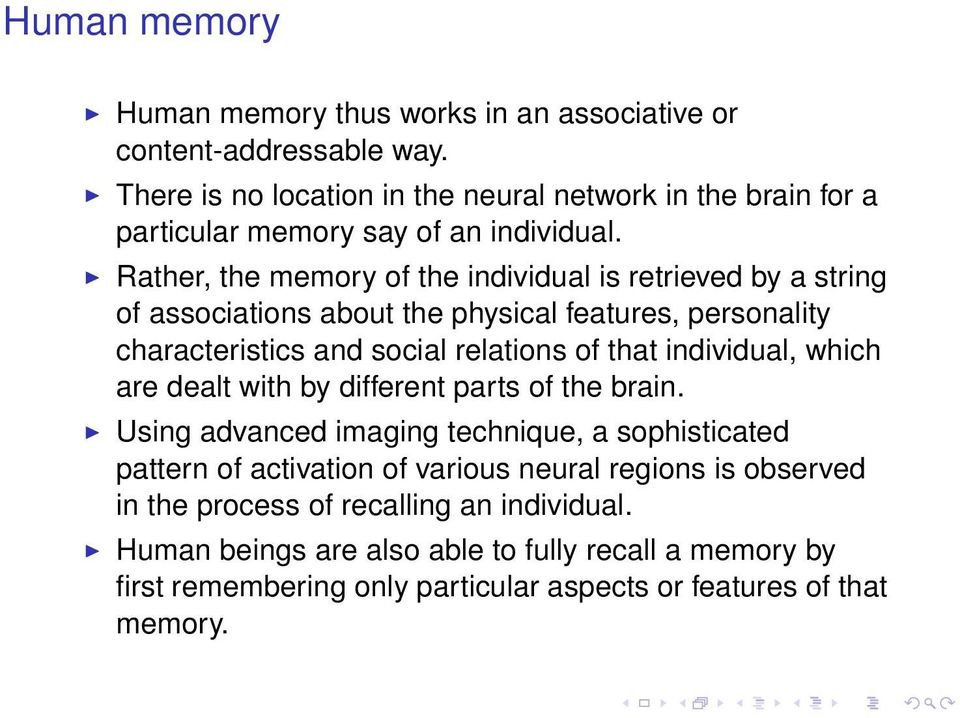 Rather, the memory of the individual is retrieved by a string of associations about the physical features, personality characteristics and social relations of that