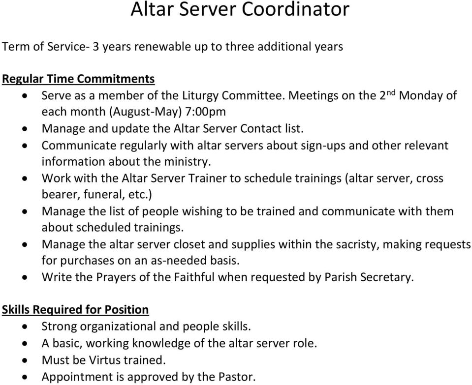Work with the Altar Server Trainer to schedule trainings (altar server, cross bearer, funeral, etc.