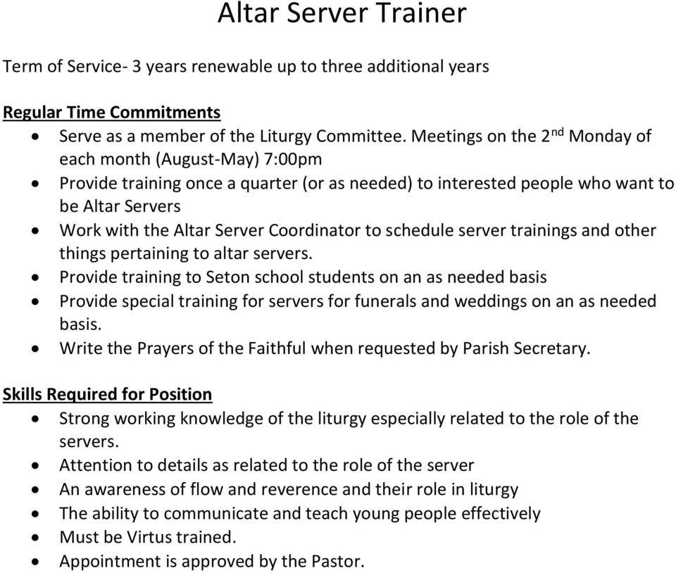 Provide training to Seton school students on an as needed basis Provide special training for servers for funerals and weddings on an as needed basis.