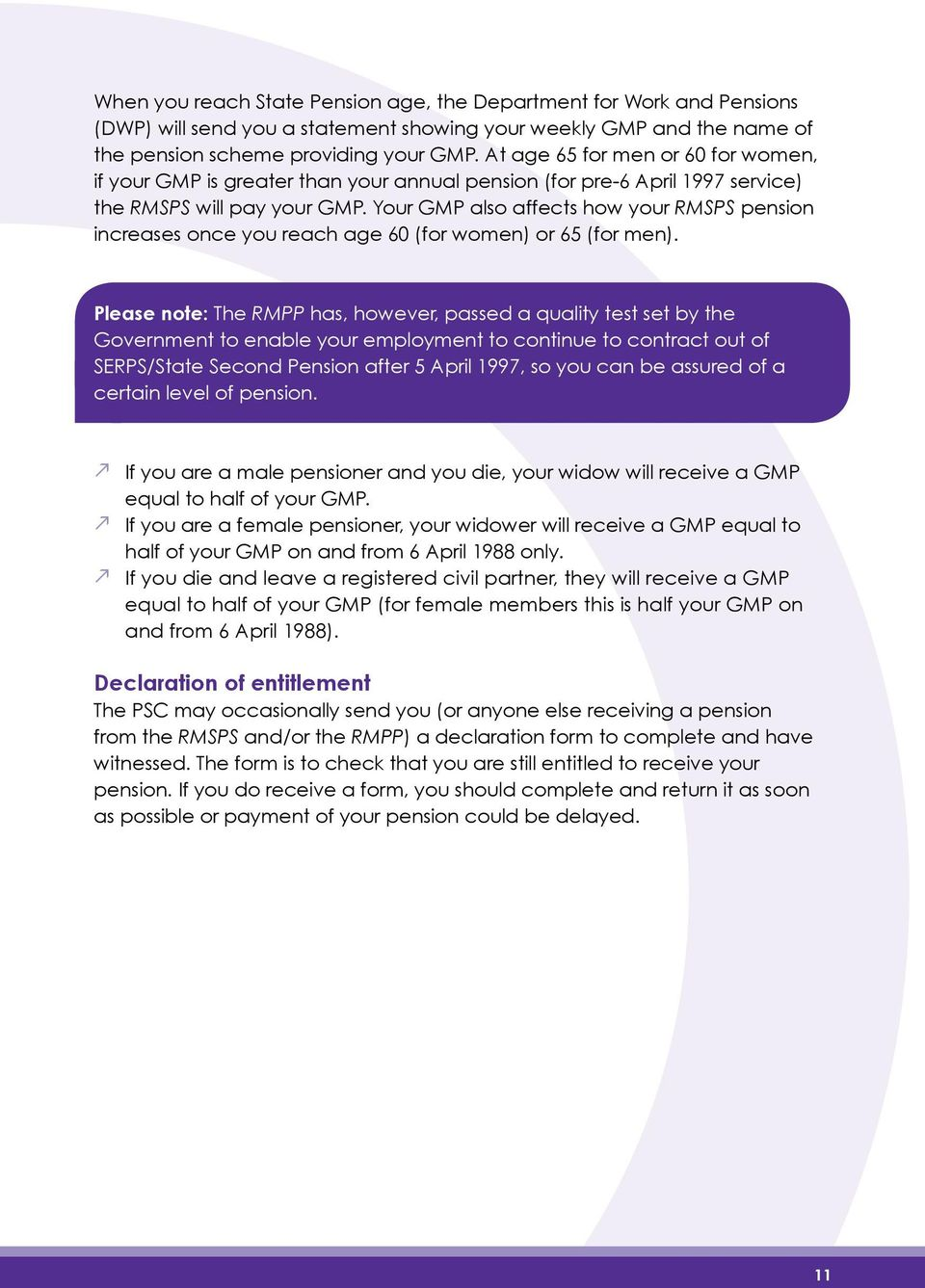 Your GMP also affects how your RMSPS pension increases once you reach age 60 (for women) or 65 (for men).