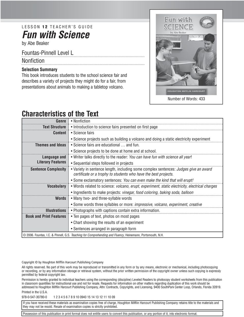 Number of Words: 433 Characteristics of the Text Genre Nonfi ction Text Structure Introduction to science fairs presented on fi rst page Content Science fairs Science projects such as building a