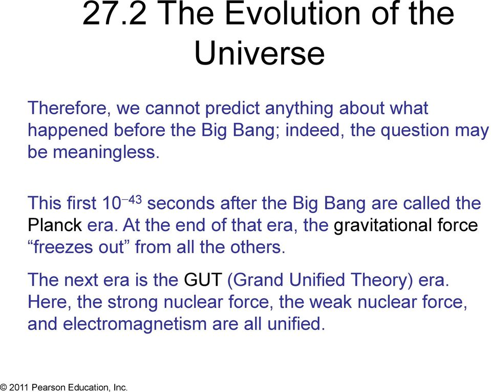 This first 10 43 seconds after the Big Bang are called the Planck era.