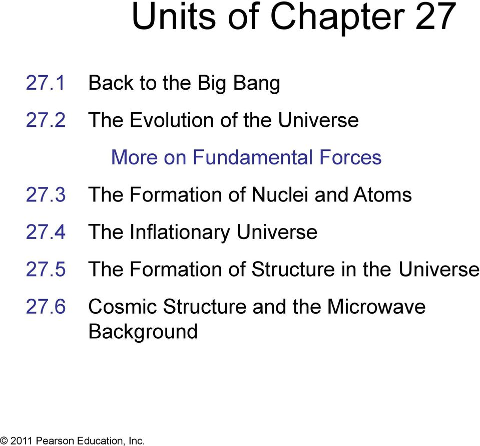 3 The Formation of Nuclei and Atoms 27.