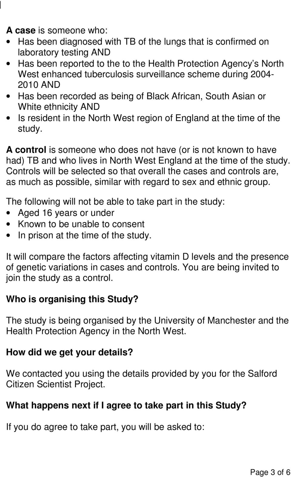 A control is someone who does not have (or is not known to have had) TB and who lives in North West England at the time of the study.