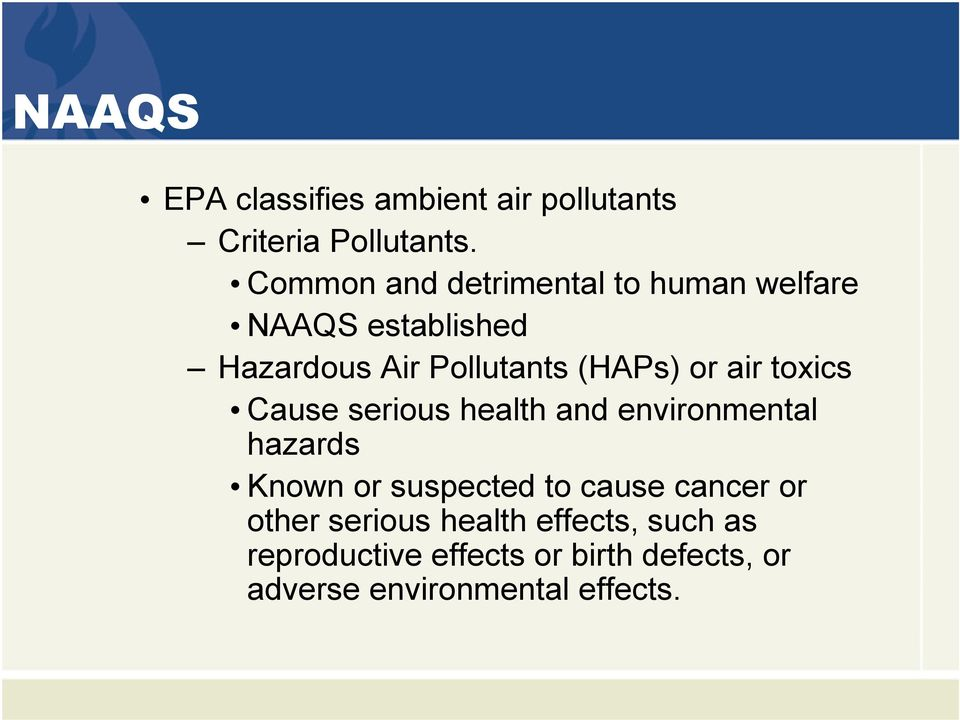 or air toxics Cause serious health and environmental hazards Known or suspected to cause