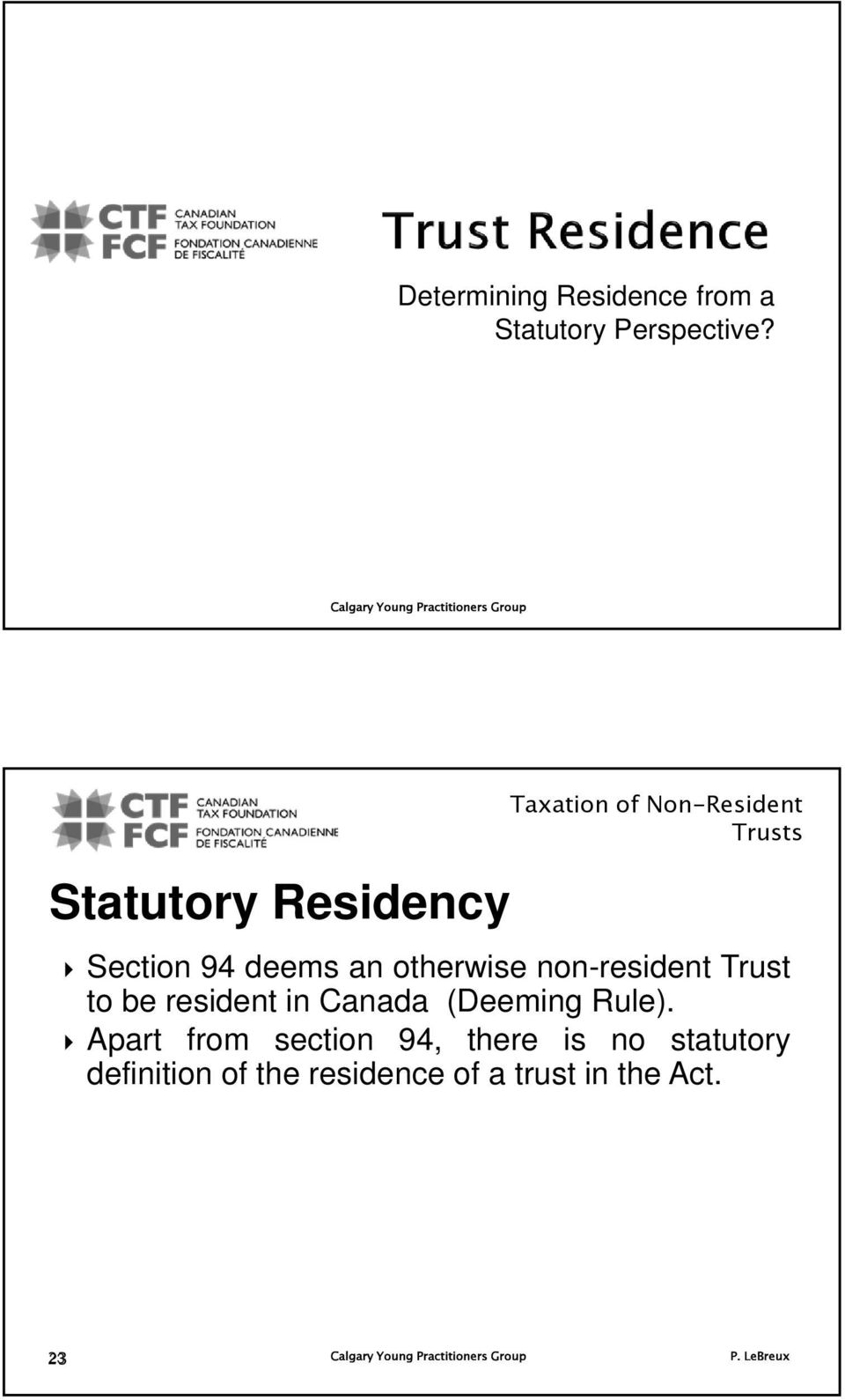 non-resident to be resident in Canada (Deeming Rule).