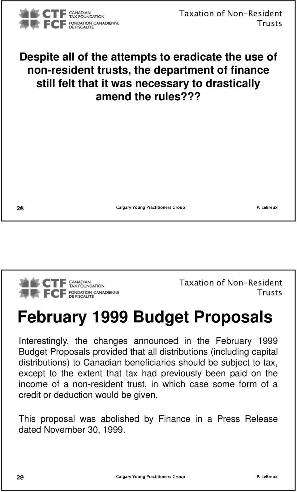 ?? 28 Taxation of February 1999 Budget Proposals Interestingly, the changes announced in the February 1999 Budget Proposals provided that all distributions