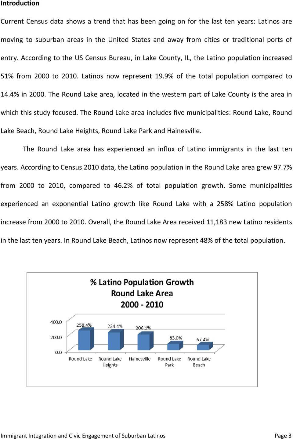 The Round Lake area, located in the western part of Lake County is the area in which this study focused.