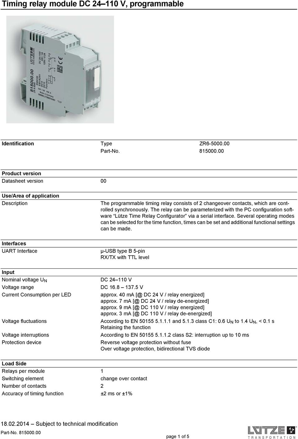 The relay can be parameterized with the PC configuration software Lütze Time Relay Configurator via a serial interface.