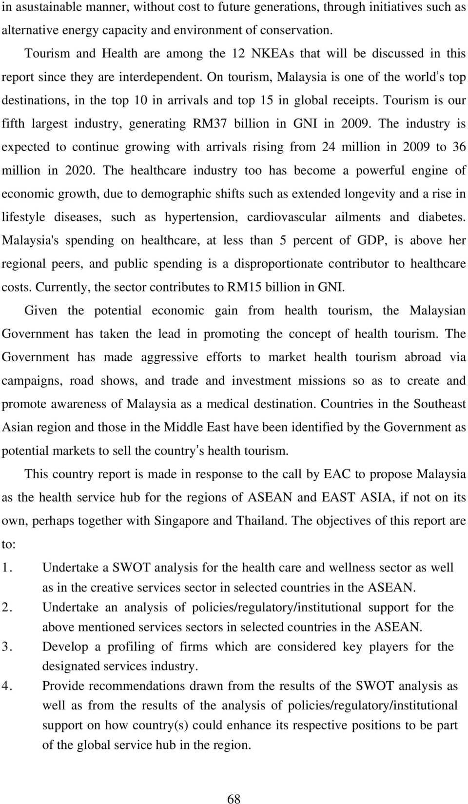 swot analysis spa industry in malaysia Full-text paper (pdf): medical tourism destination swot analysis: a case study of malaysia, thailand, singapore and india.