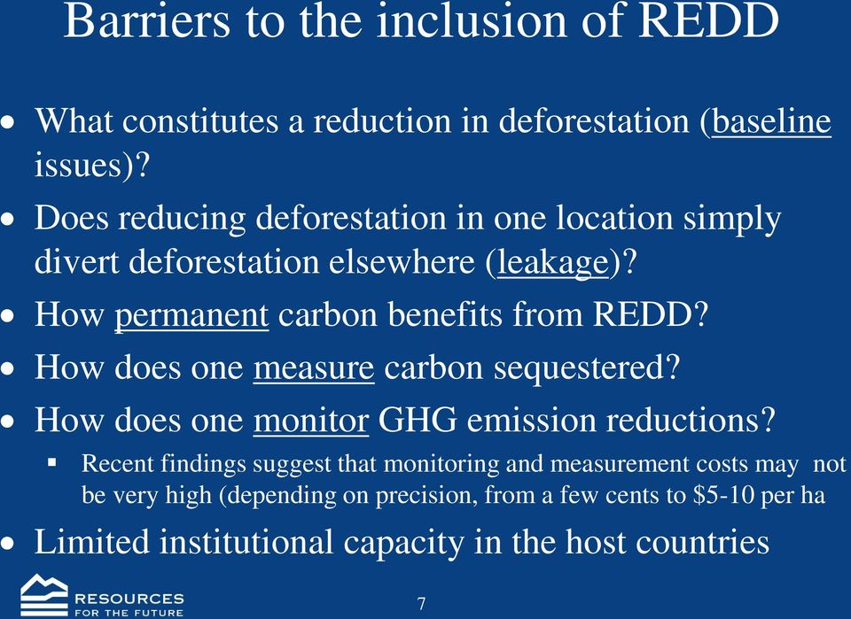 How permanent carbon benefits from REDD? How does one measure carbon sequestered? How does one monitor GHG emission reductions?