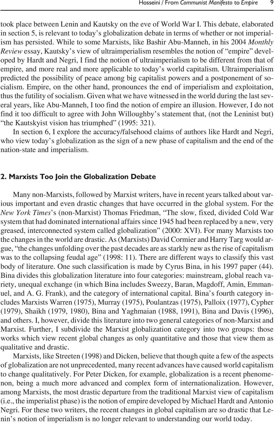While to some Marxists, like Bashir Abu-Manneh, in his 2004 Monthly Review essay, Kautsky s view of ultraimperialism resembles the notion of empire developed by Hardt and Negri, I find the notion of