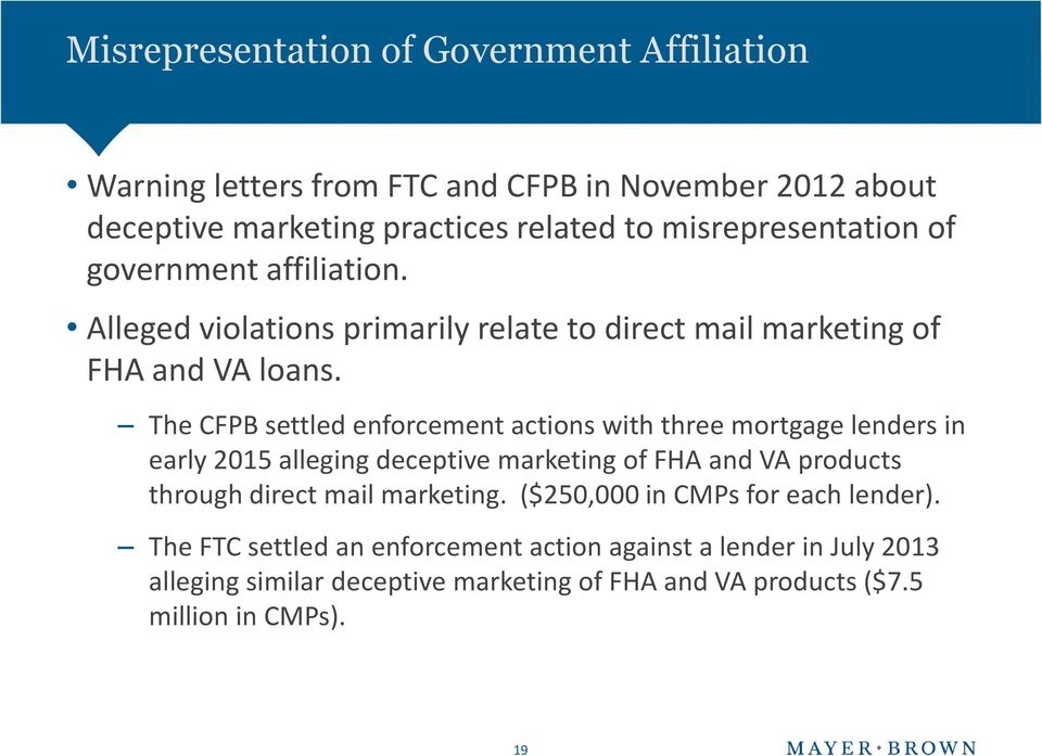The CFPB settled enforcement actions with three mortgage lenders in early 2015 alleging deceptive marketing of FHA and VA products through direct mail