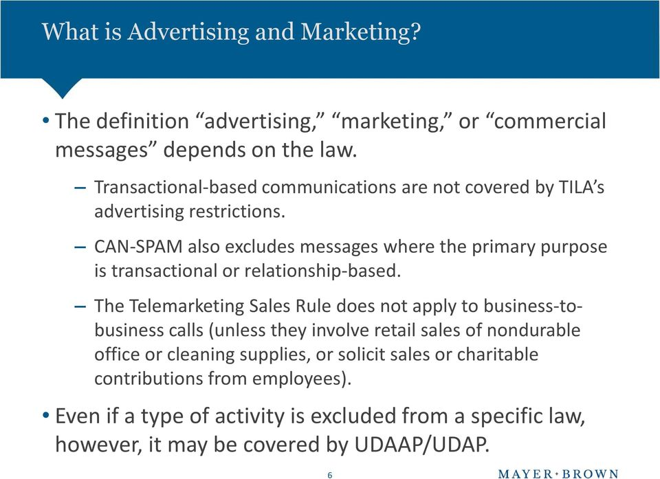 CAN-SPAM also excludes messages where the primary purpose is transactional or relationship-based.