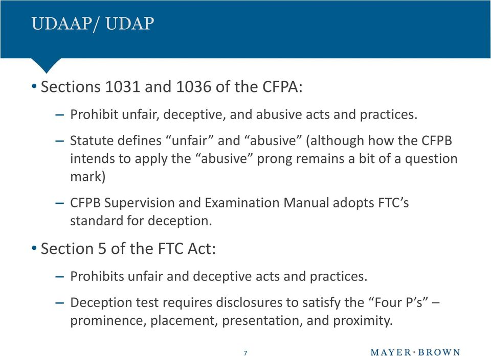 mark) CFPB Supervision and Examination Manual adopts FTC s standard for deception.