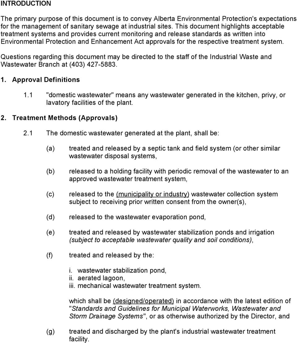 treatment system. Questions regarding this document may be directed to the staff of the Industrial Waste and Wastewater Branch at (403) 427-5883. 1. Approval Definitions 1.