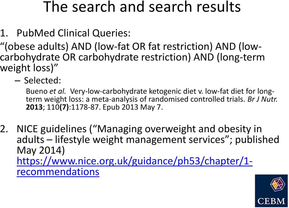 weight loss) Selected: Bueno et al. Very-low-carbohydrate ketogenic diet v.