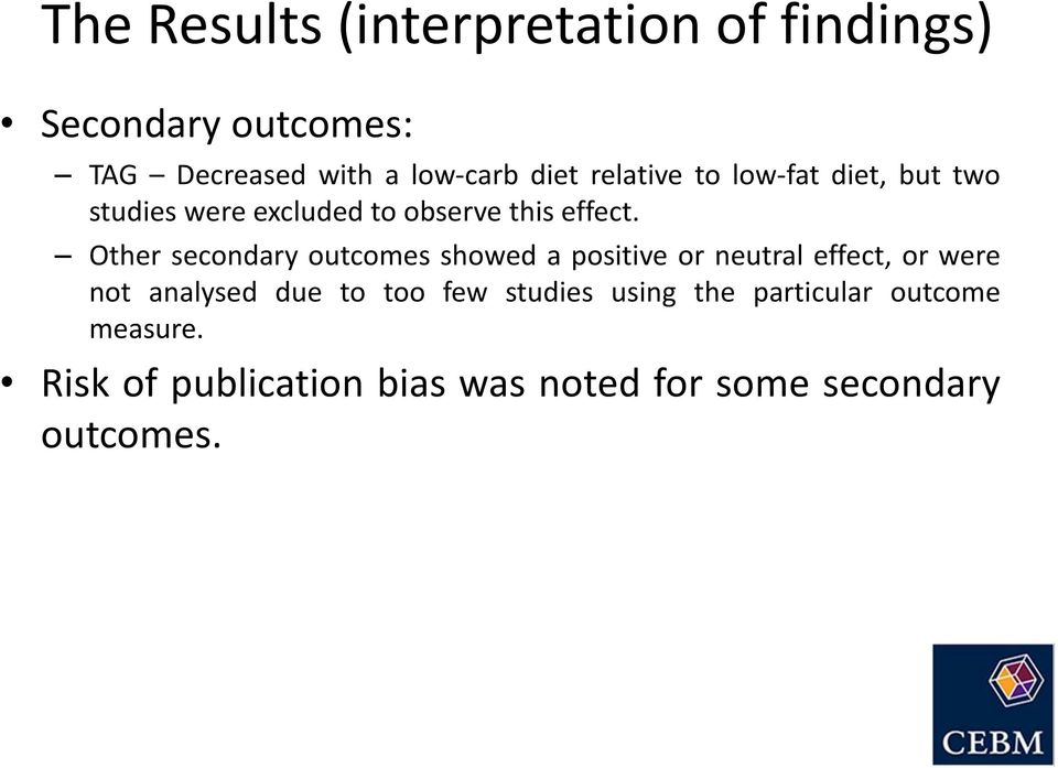 Other secondary outcomes showed a positive or neutral effect, or were not analysed due to too