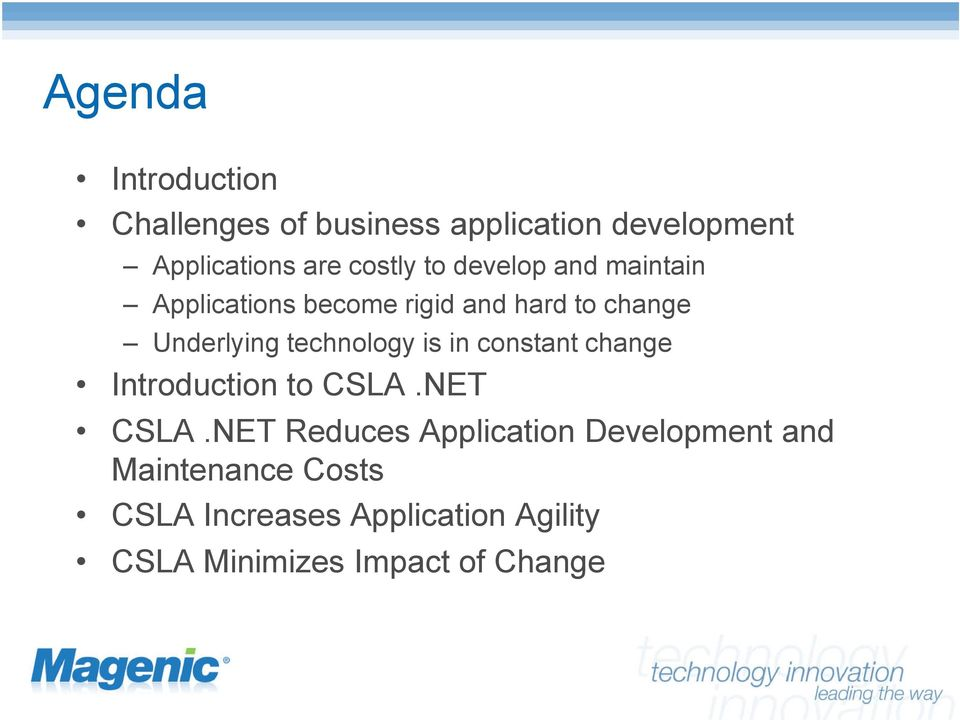 technology is in constant change Introduction to CSLA.NET CSLA.