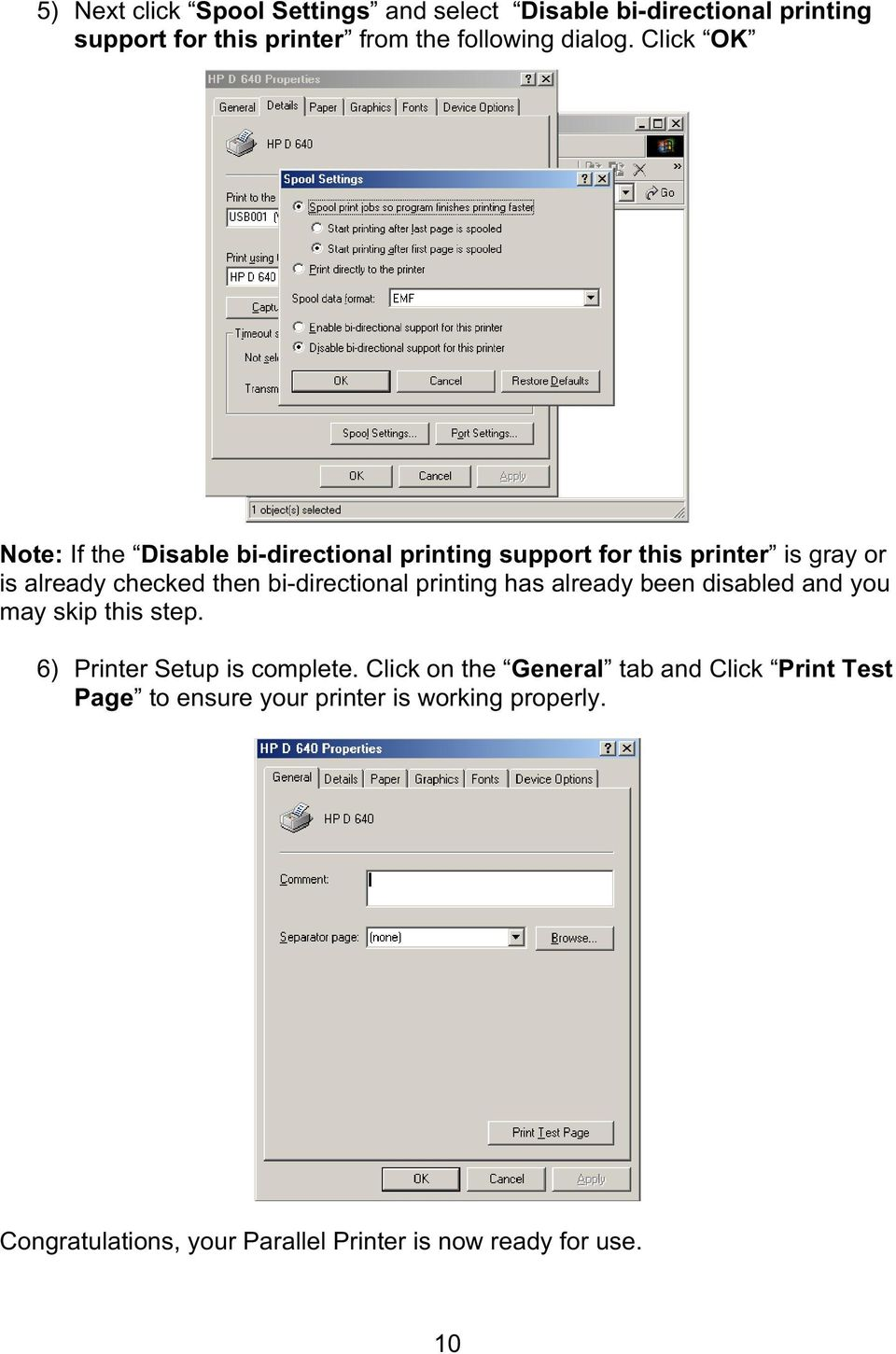 bi-directional printing has already been disabled and you may skip this step. 6) Printer Setup is complete.