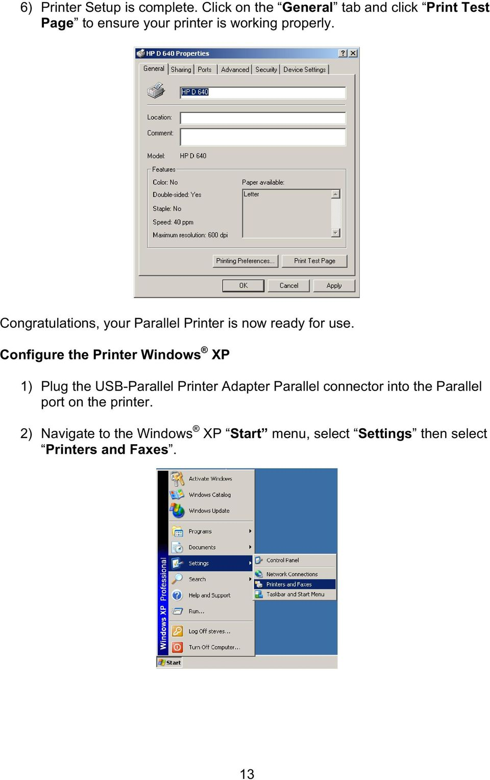 Congratulations, your Parallel Printer is now ready for use.
