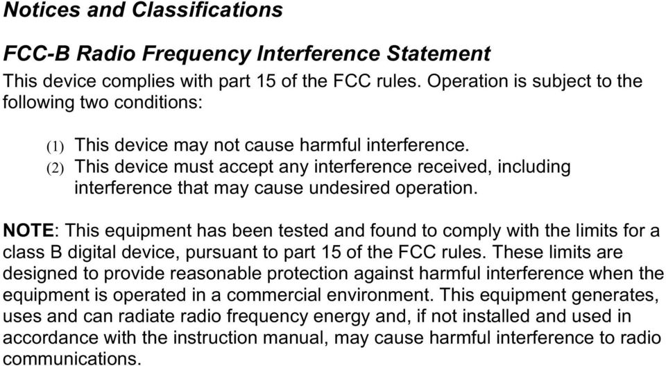 (2) This device must accept any interference received, including interference that may cause undesired operation.