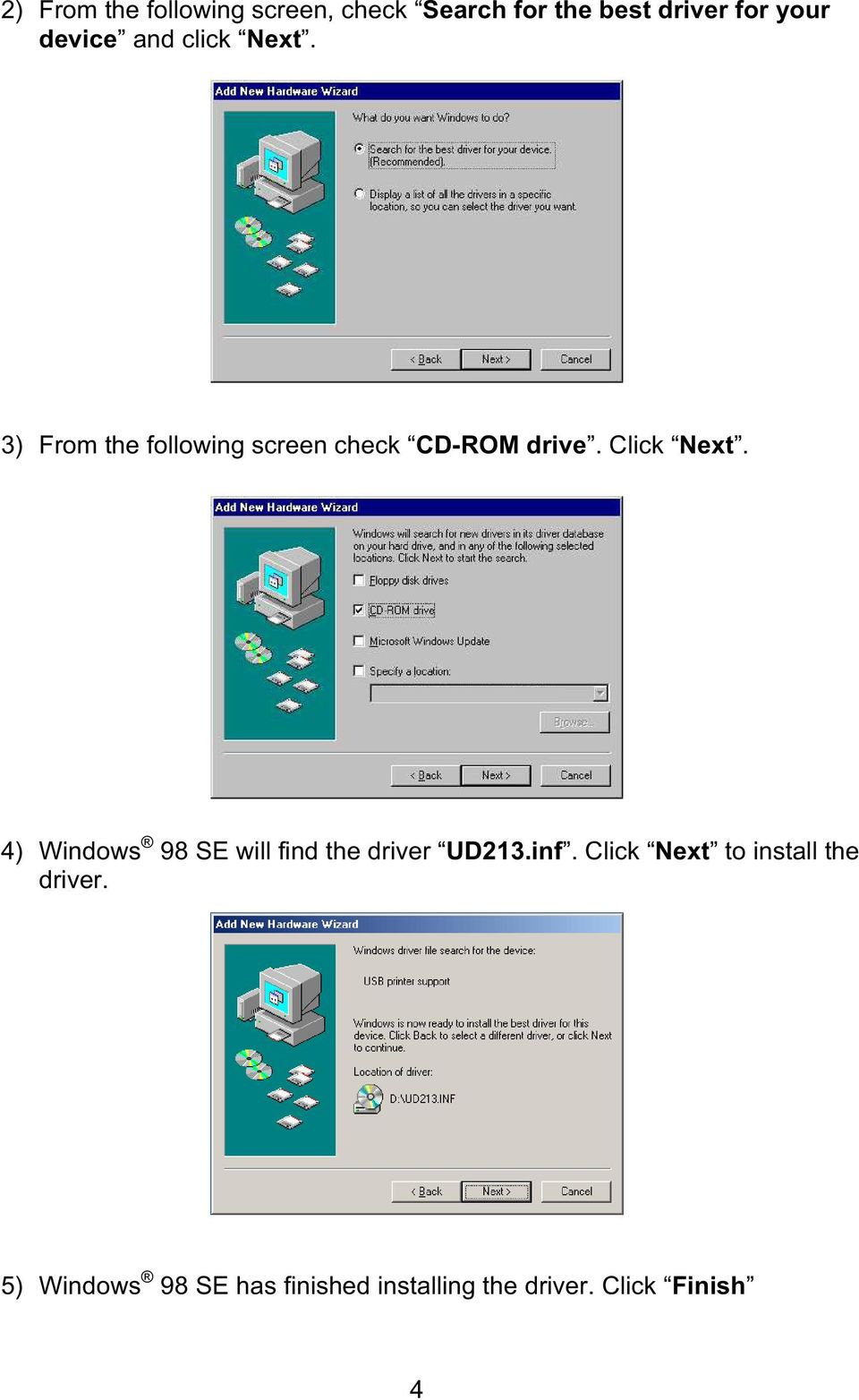 Click Next. 4) Windows 98 SE will find the driver UD213.inf.