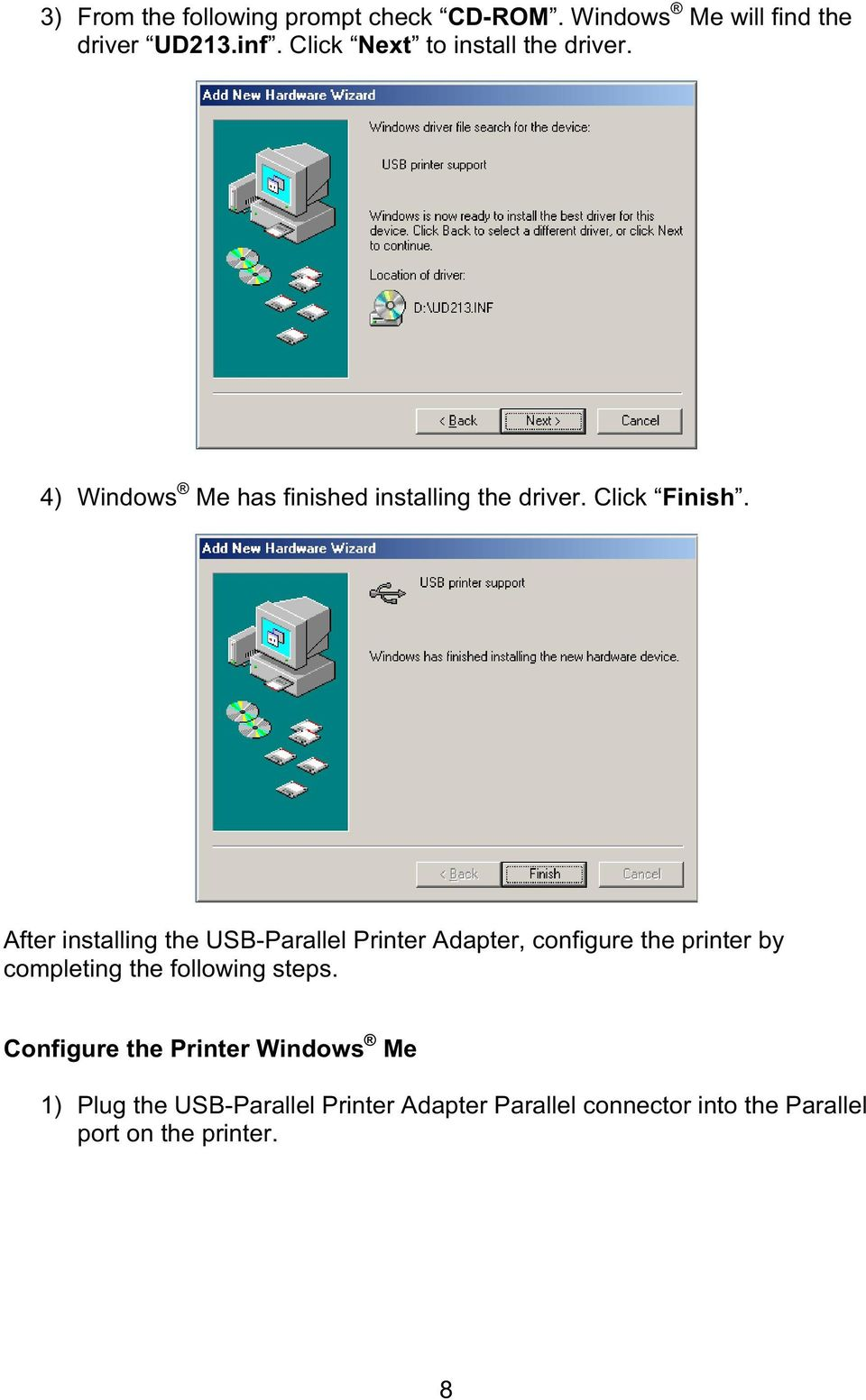 After installing the USB-Parallel Printer Adapter, configure the printer by completing the following steps.
