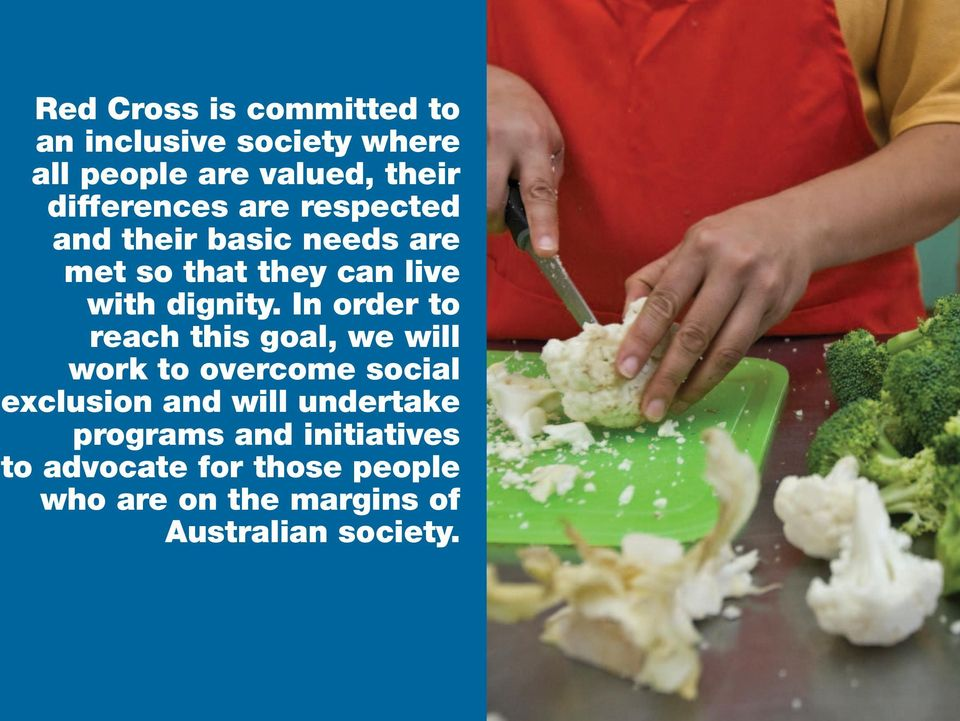 In order to reach this goal, we will work to overcome social exclusion and will undertake