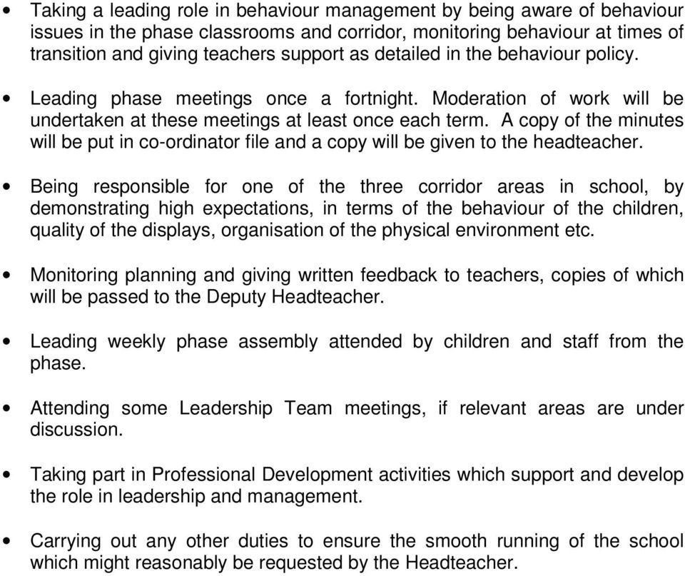 A copy of the minutes will be put in co-ordinator file and a copy will be given to the headteacher.