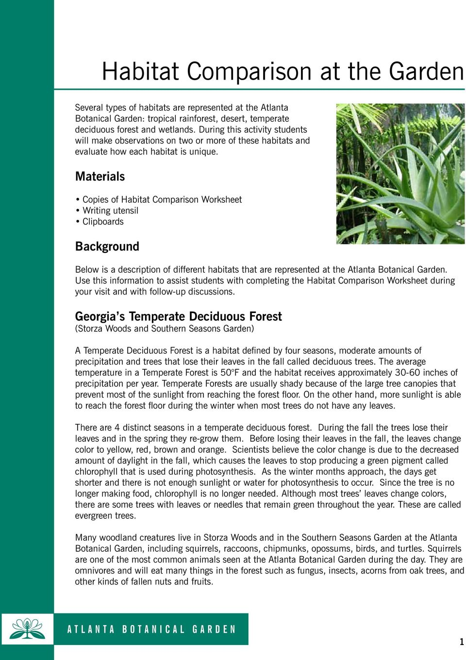 Materials Copies of Habitat Comparison Worksheet Writing utensil Clipboards Background Below is a description of different habitats that are represented at the Atlanta Botanical Garden.