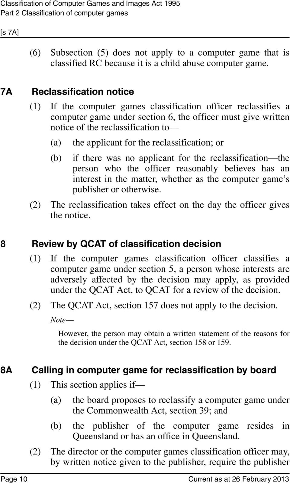 applicant for the reclassification; or (b) if there was no applicant for the reclassification the person who the officer reasonably believes has an interest in the matter, whether as the computer