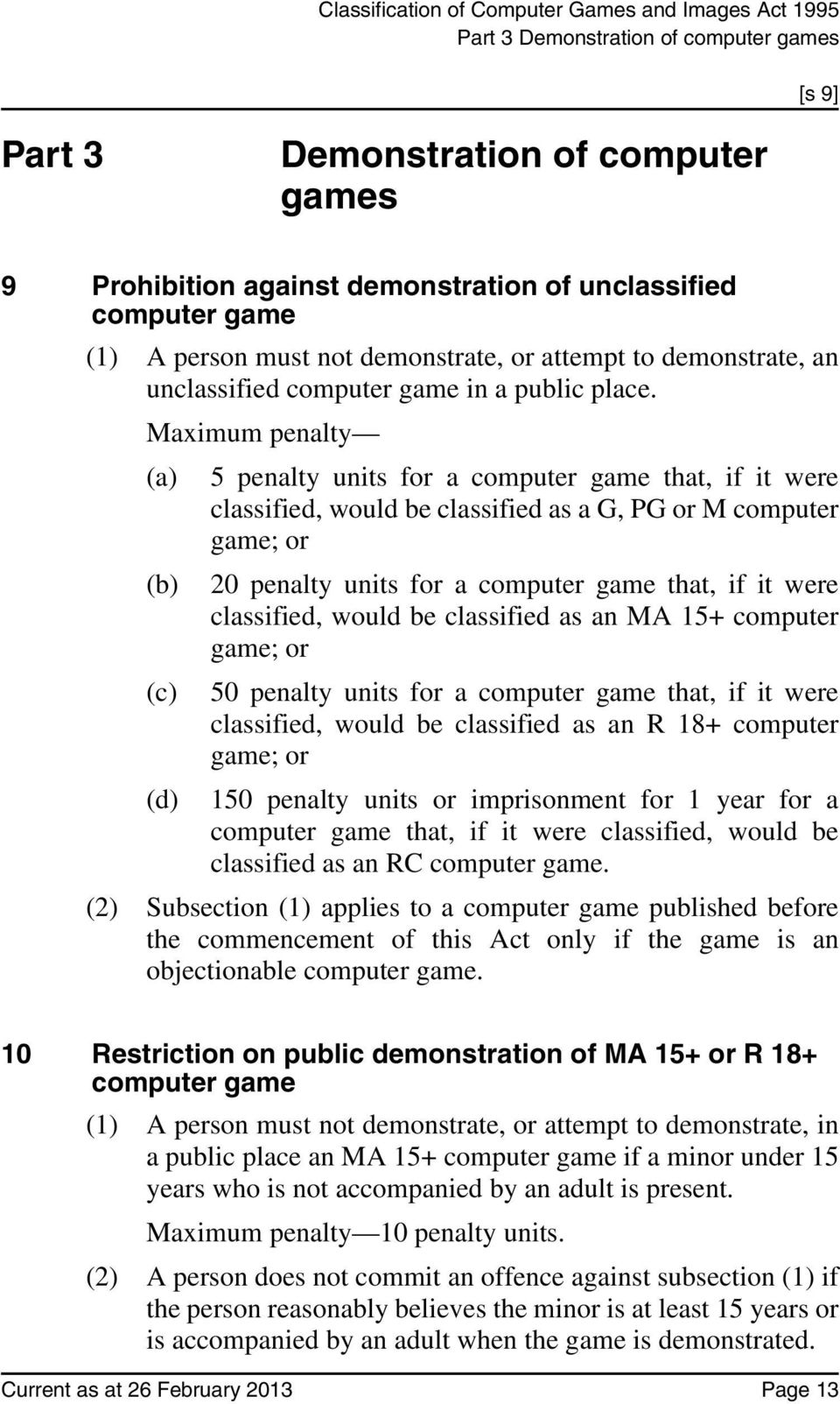 Maximum penalty (a) 5 penalty units for a computer game that, if it were classified, would be classified as a G, PG or M computer game; or (b) 20 penalty units for a computer game that, if it were