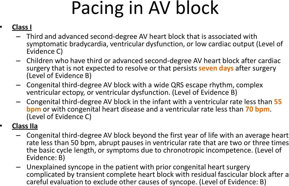 third-degree AV block with a wide QRS escape rhythm, complex ventricular ectopy, or ventricular dysfunction.