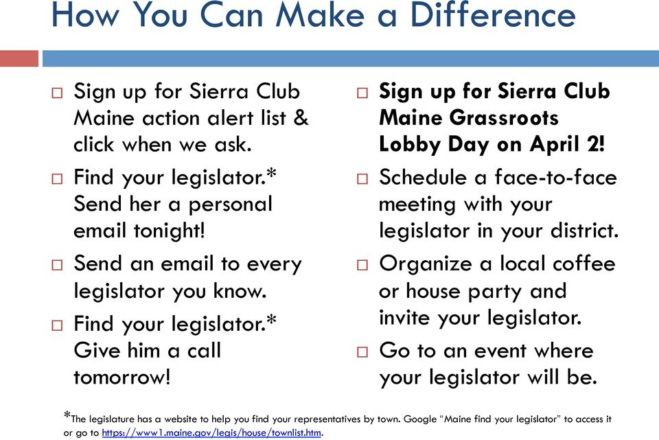Schedule a face-to-face meeting with your legislator in your district. Organize a local coffee or house party and invite your legislator.
