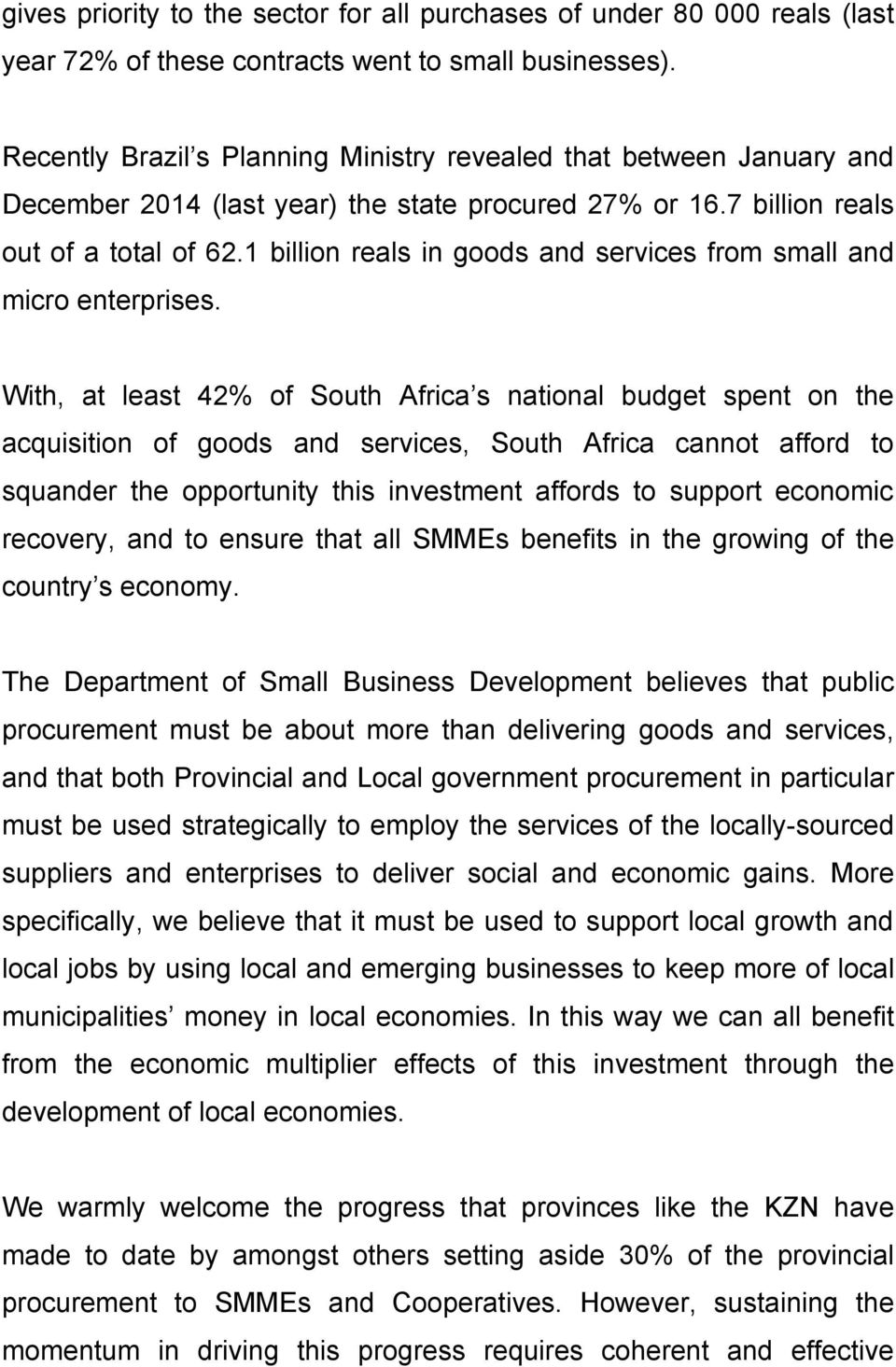 1 billion reals in goods and services from small and micro enterprises.