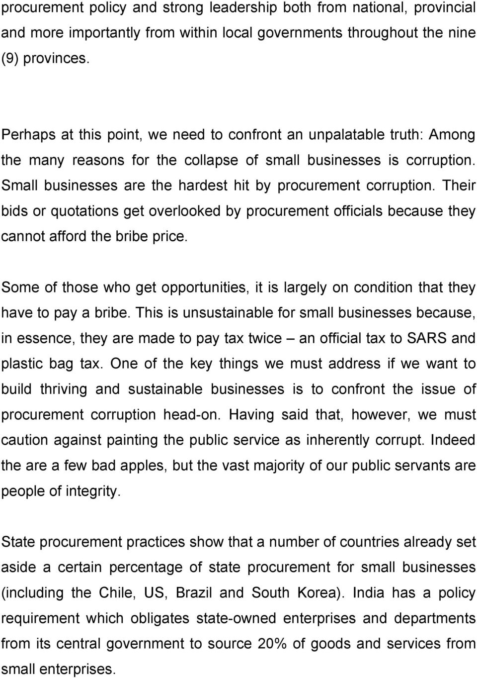 Small businesses are the hardest hit by procurement corruption. Their bids or quotations get overlooked by procurement officials because they cannot afford the bribe price.