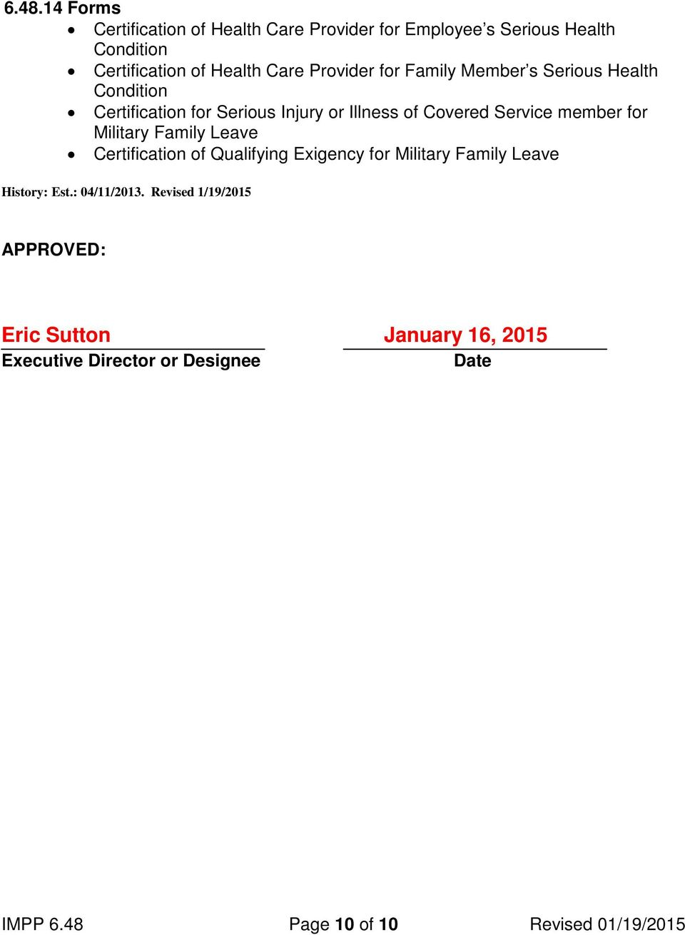 for Military Family Leave Certification of Qualifying Exigency for Military Family Leave History: Est.: 04/11/2013.