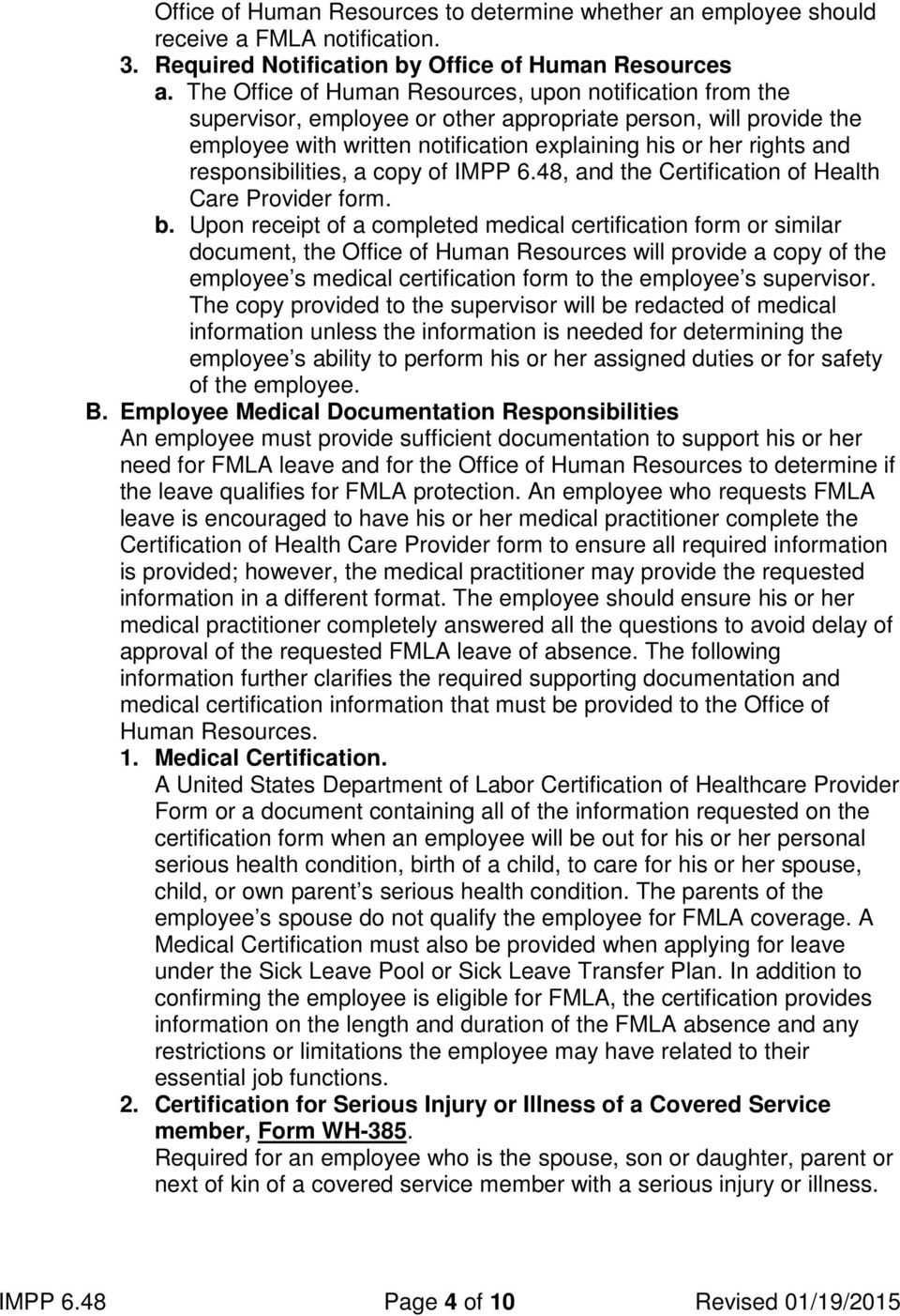 responsibilities, a copy of IMPP 6.48, and the Certification of Health Care Provider form. b.