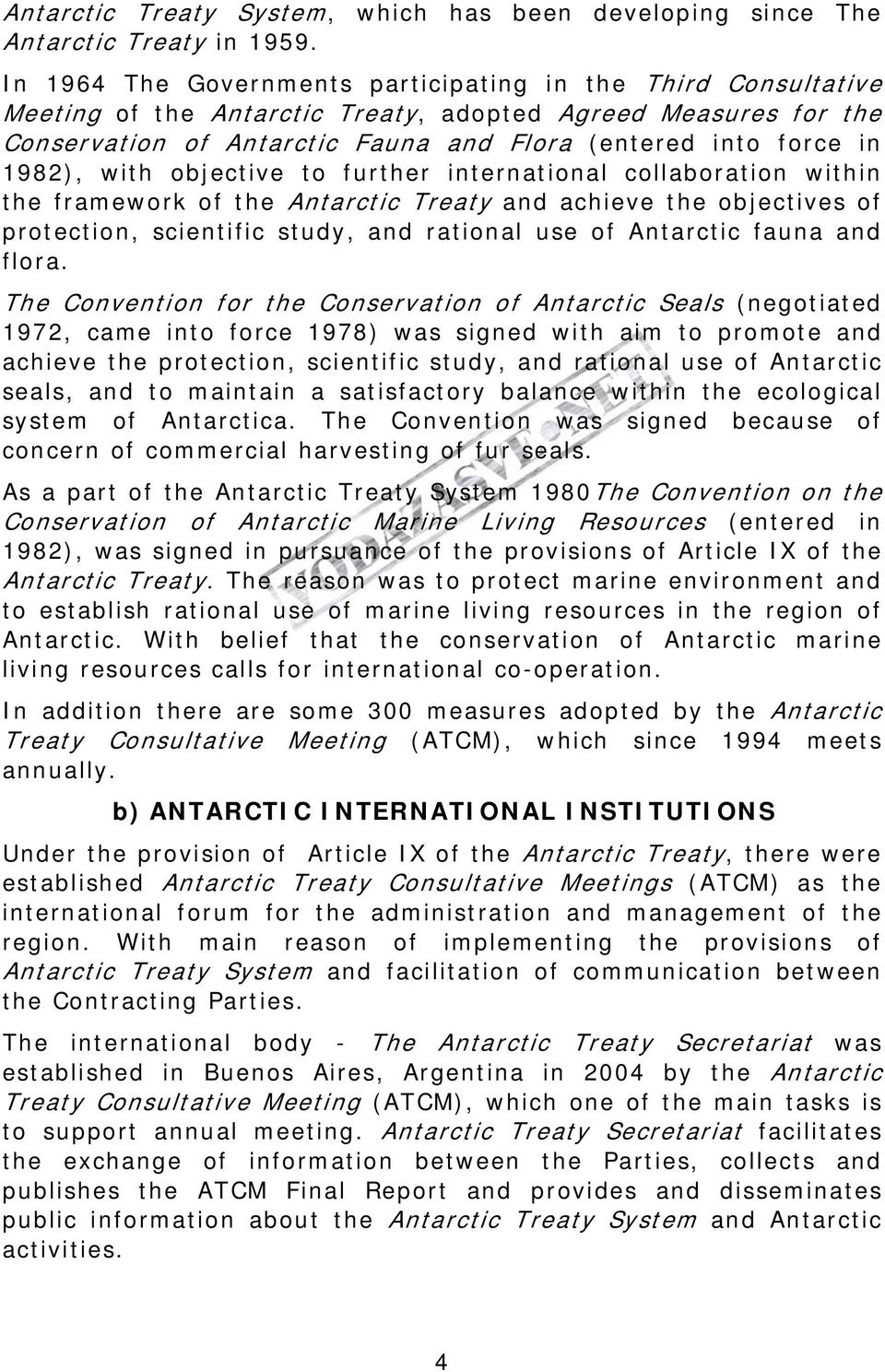 1982), with objective to further international collaboration within the framework of the Antarctic Treaty and achieve the objectives of protection, scientific study, and rational use of Antarctic