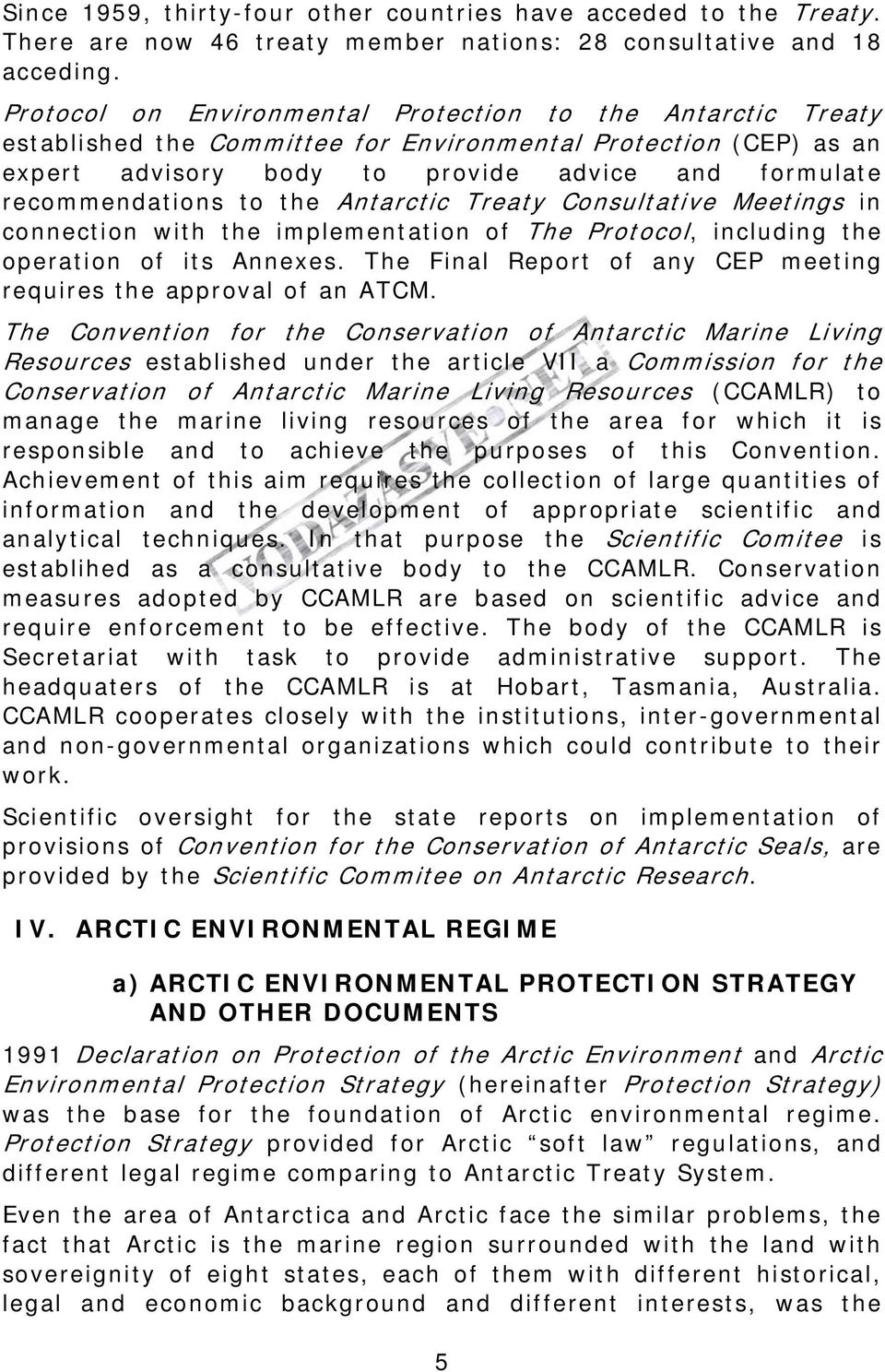 the Antarctic Treaty Consultative Meetings in connection with the implementation of The Protocol, including the operation of its Annexes.