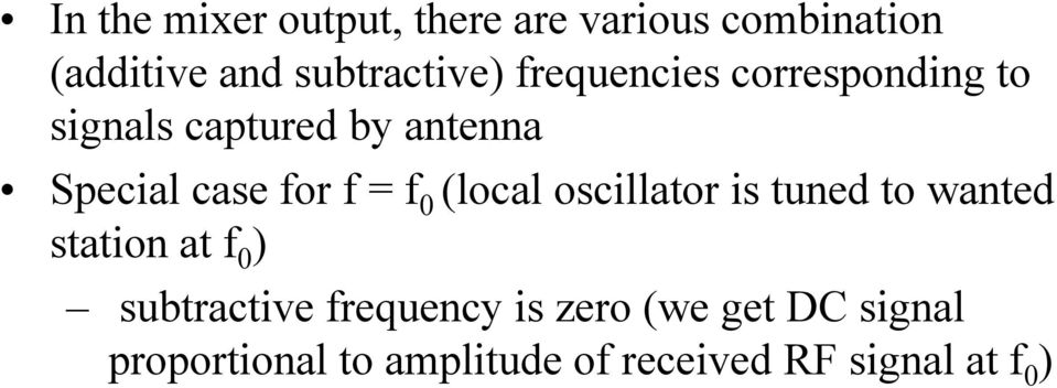 0 (local oscillator is tuned to wanted station at f 0 ) subtractive frequency