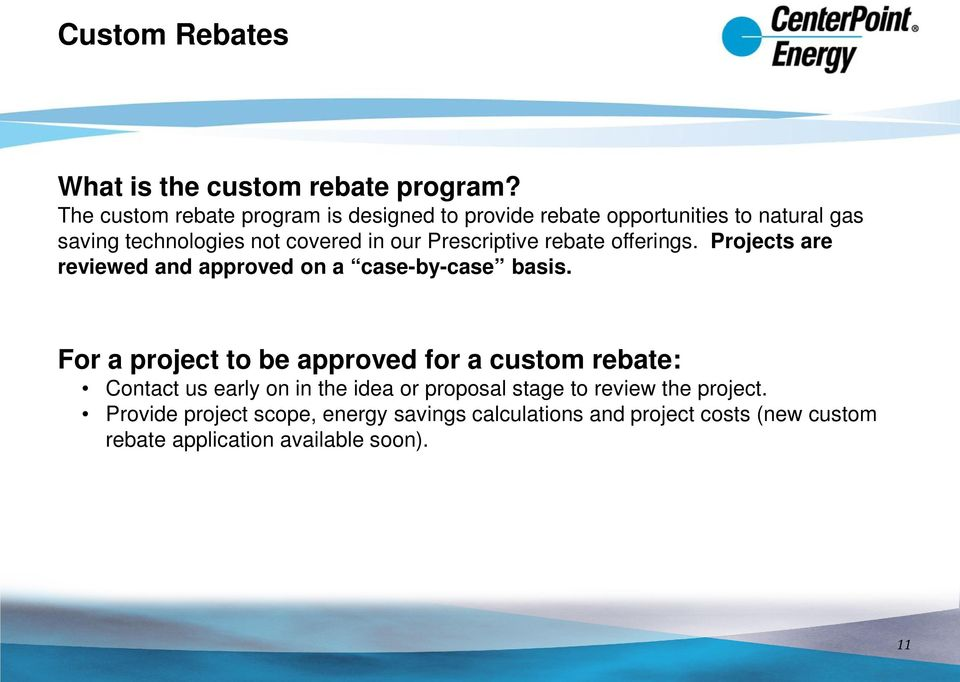 Prescriptive rebate offerings. Projects are reviewed and approved on a case-by-case basis.