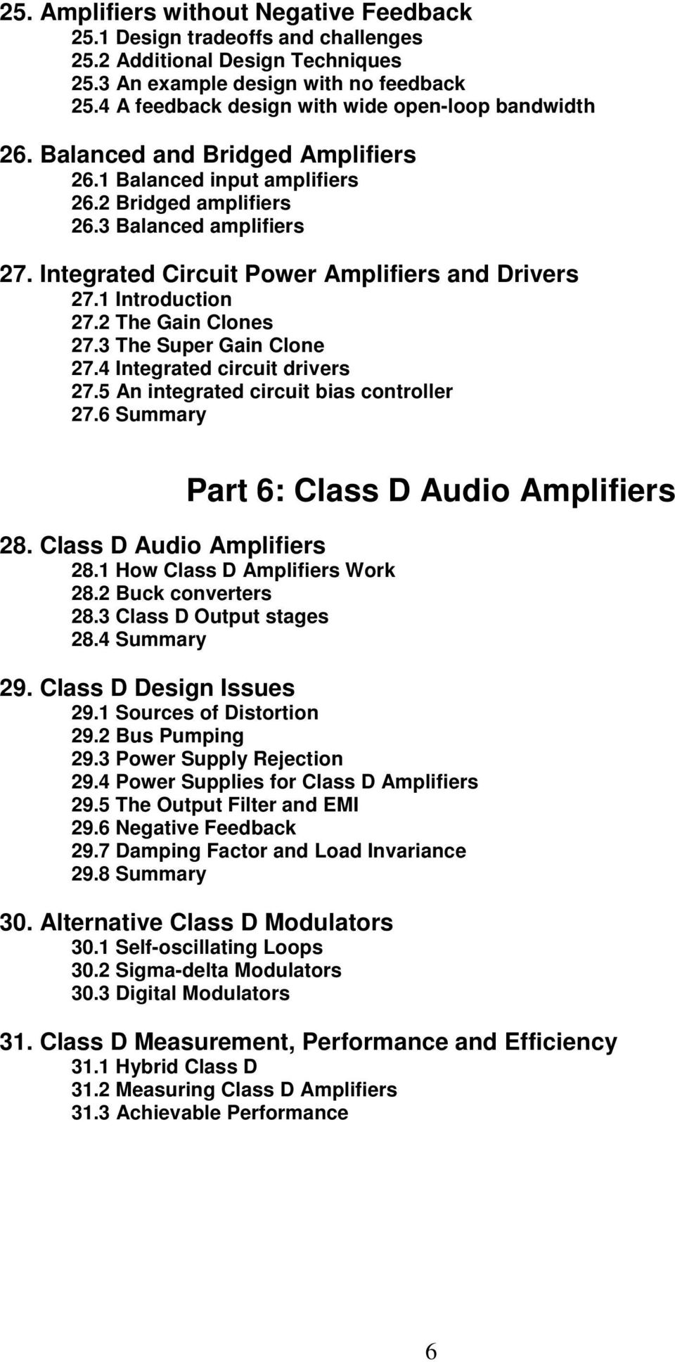 Integrated Circuit Power Amplifiers and Drivers 27.1 Introduction 27.2 The Gain Clones 27.3 The Super Gain Clone 27.4 Integrated circuit drivers 27.5 An integrated circuit bias controller 27.