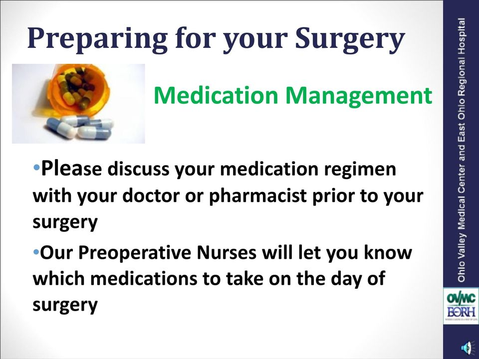 pharmacist prior to your surgery Our Preoperative Nurses