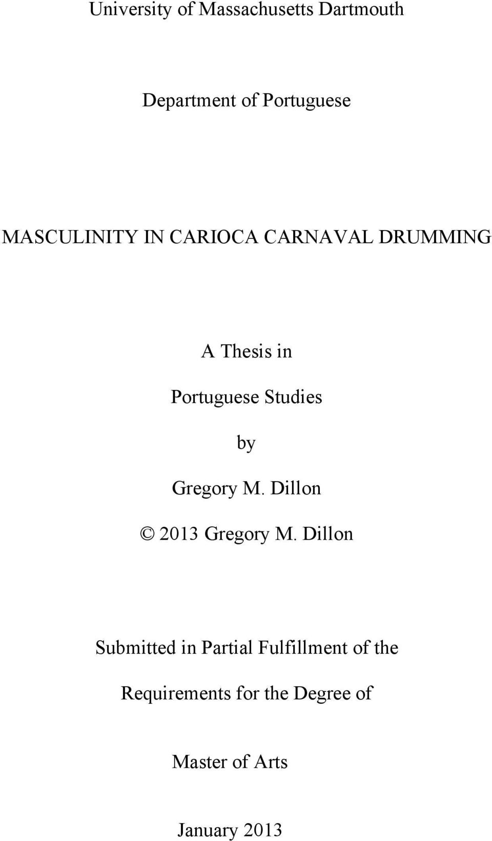 masculinity thesis Masculinity is about dominance, and that's a good thing  i understood this was essentially the thesis of the article, that masculinity is equitable with violence, power, and domination, and.