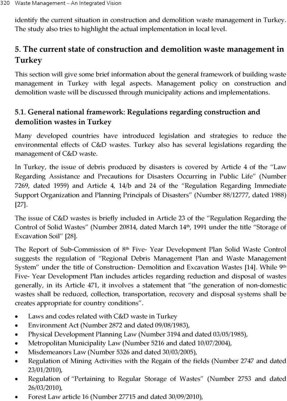 the legal and regulation regarding mining of asbestos As of december 21, 2015, the fee for asbestos contractor will be reduced   naturally occurring mineral found in certain rock formations, mined from open pit  mines  the second is approval of asbestos training providers, the third is  regulation.