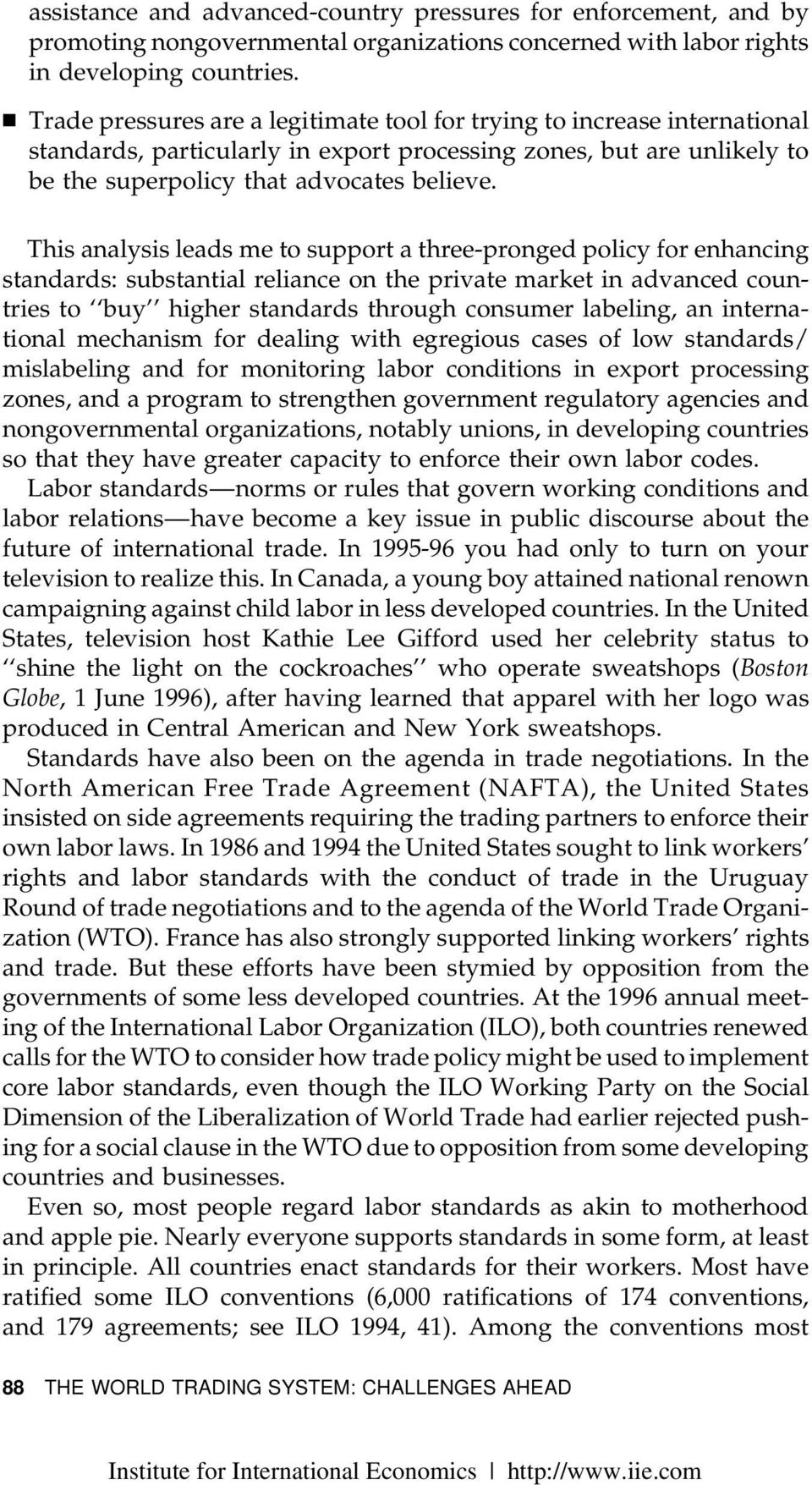 labor standards and wto Institutions, the case for devising wto rules and disciplines to improve core labor standards in low-income countries cannot be convincingly made further, there are no compelling.